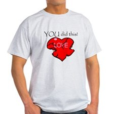 YOU did this T-Shirt