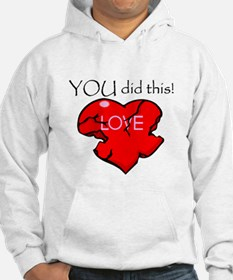YOU did this Hoodie