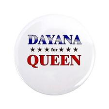 "DAYANA for queen 3.5"" Button"