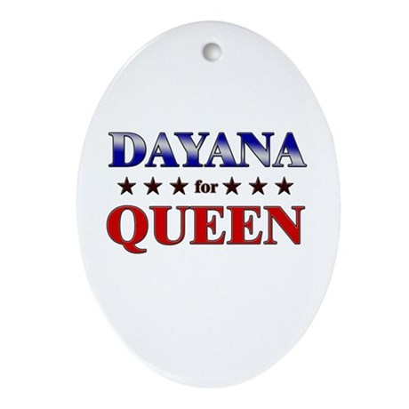 DAYANA for queen Oval Ornament