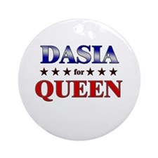 DASIA for queen Ornament (Round)