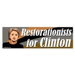 Restorationists for Clinton bumper sticker