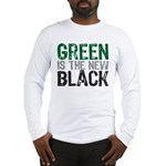 Green Is The New Black Long Sleeve T-Shirt