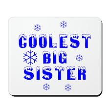 Coolest Big Sister Mousepad