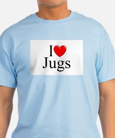 """I Love (Heart) Jugs"" T-Shirt"