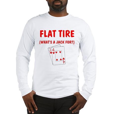 """""""Flat Tire"""" Long Sleeve T-Shirt"""