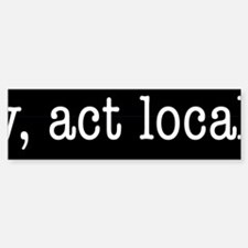 Act Locally Panoramic Sticker 4 of 5 (Bumper)