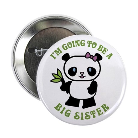"""I'm Going To Be A Big Sister 2.25"""" Button"""