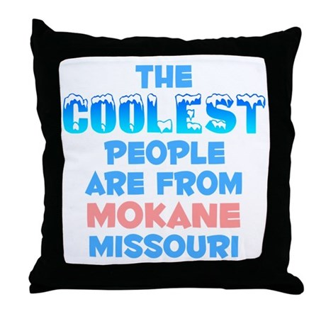 Coolest: Mokane, MO Throw Pillow