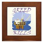 Greed Kills Framed Tile