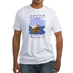Greed Kills Fitted T-Shirt