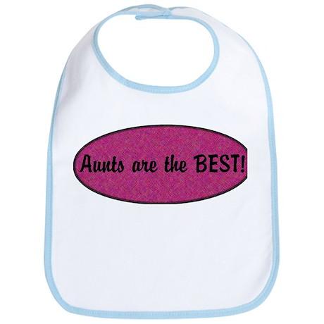 Aunt's are the BEST! Bib