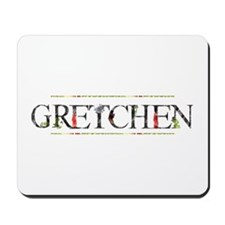 Gretchen Mousepad