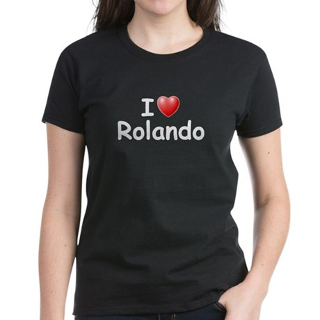 I Love Rolando (W) Women's Dark T-Shirt