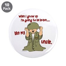 "Brave Like My Uncle 1 3.5"" Button (10 pack)"