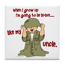 Brave Like My Uncle 1 Tile Coaster