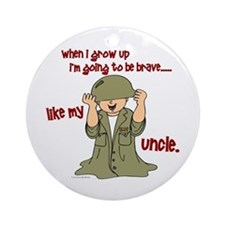 Brave Like My Uncle 1 Ornament (Round)
