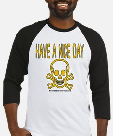 Have a Nice Day Baseball Jersey