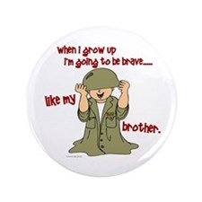 """Brave Like My Brother 1 3.5"""" Button"""