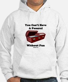 You Can't Have A Funeral With Hoodie