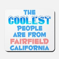 Coolest: Fairfield, CA Mousepad