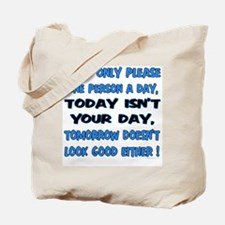 I can only please... Tote Bag