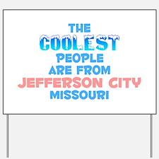 Coolest: Jefferson City, MO Yard Sign