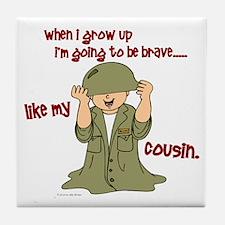Brave Like My Cousin 1 Tile Coaster
