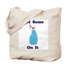 Put Some Windex On It Tote Bag