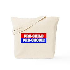 Pro-Child Pro-Choice Tote Bag