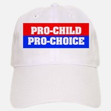 Pro-Child Pro-Choice Baseball Baseball Cap