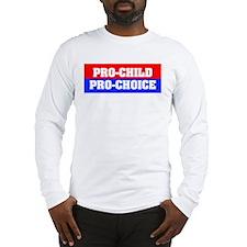 Pro-Child Pro-Choice Long Sleeve T-Shirt