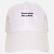 Great minds like a think - Baseball Baseball Cap