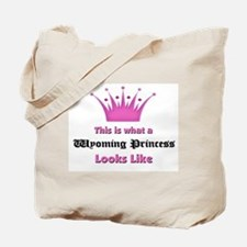 This is what a Wyoming Princess Looks Like Tote Ba