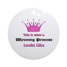 This is what a Wyoming Princess Looks Like Ornamen