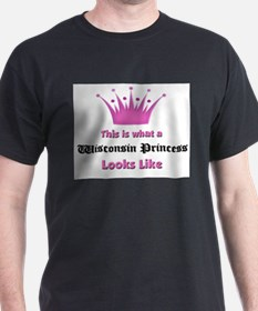 This is what a Wisconsin Princess Looks Like T-Shirt