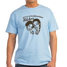 It's A Celebration Bitches T-Shirt