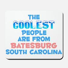 Coolest: Batesburg, SC Mousepad