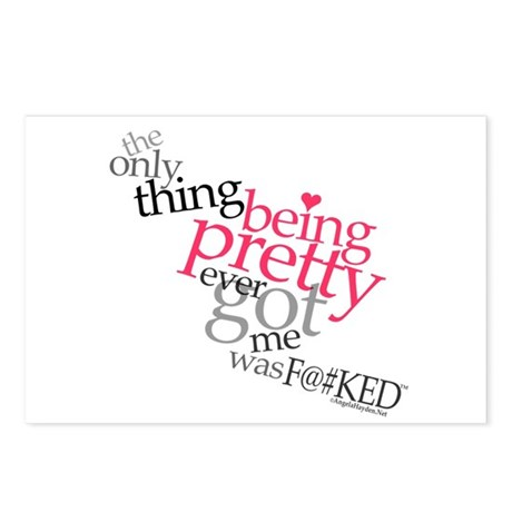 Being Pretty Got Me F@#CKED Postcards (Package of
