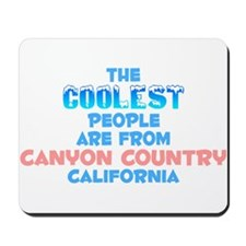 Coolest: Canyon Country, CA Mousepad