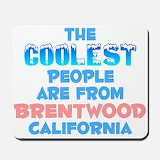 Coolest: Brentwood, CA Mousepad