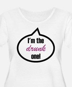 I'm the drunk one! T-Shirt
