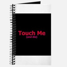 Touch Me And Die Journal