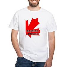 """""""Poutine please"""" Shirt"""