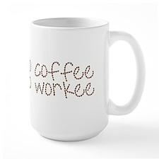 No Coffee, No Workee Mug