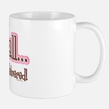 Want It All Delivered Mug