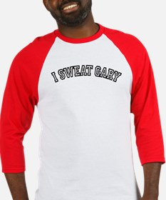 I Sweat Gary Baseball Jersey