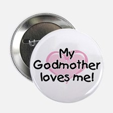 "My Godmother loves me (pk) 2.25"" Button"