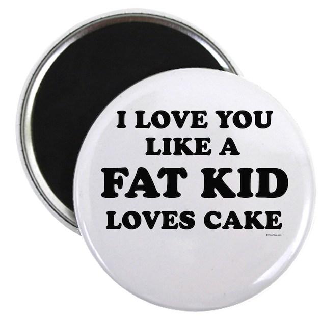 i love you like a fat kid loves cake matilda - photo #12