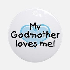 My Godmother loves me (bl) Ornament (Round)